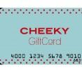 Gift Card Cheeky $ 300